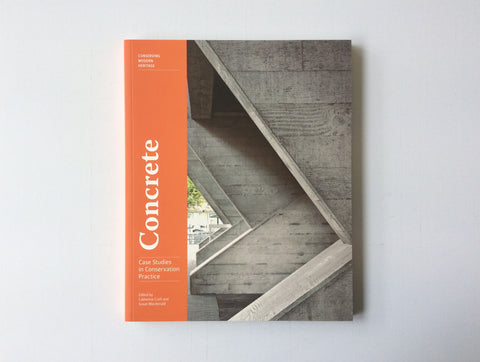 Concrete – Case Studies in Conservation Practice, 9781606065761