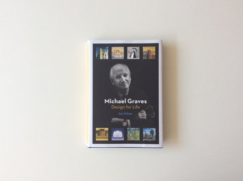 Michael Graves: Design for Life