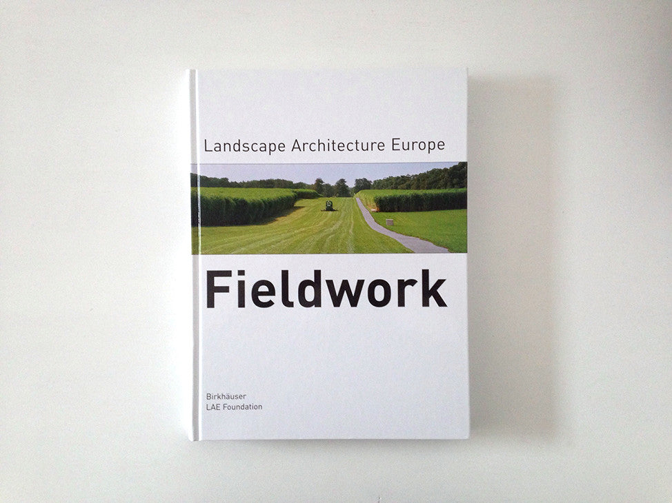 Fieldwork: Landscape Architecture Europe
