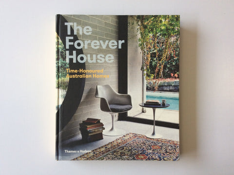 The Forever House: Time-Honoured Australian Homes