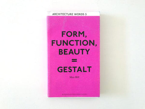 Form, Function, Beauty = Gestalt (Architecture Words 5)