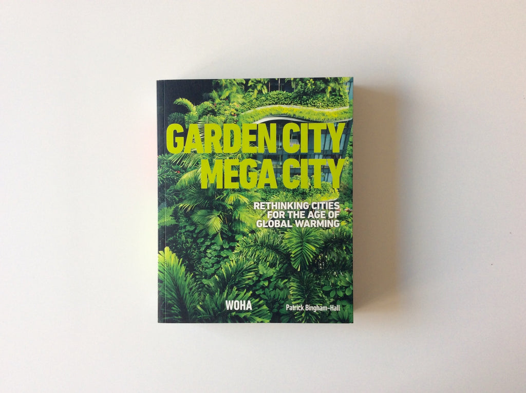 Garden City Mega City: Rethinking Cities for the Age of Global Warming