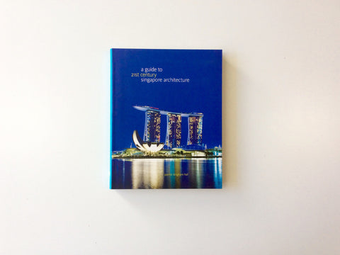 A Guide to 21st Century Singapore Architecture Cover