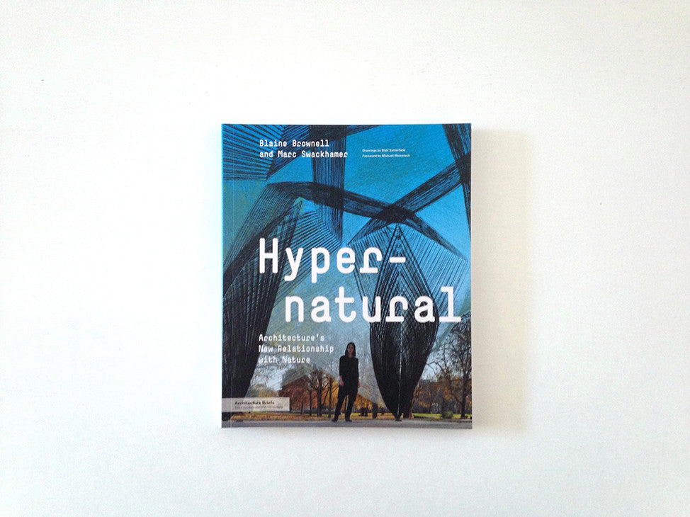 Hypernatural: Architecture's New Relationship with Nature (Architecture Briefs)