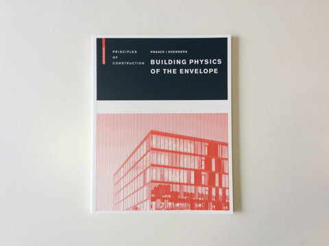 Principles of Construction: Building Physics of the Envelope