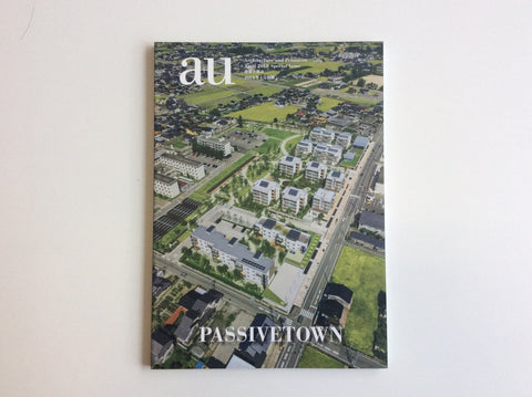 A+U 2018:04 Special Issue: Passivetown