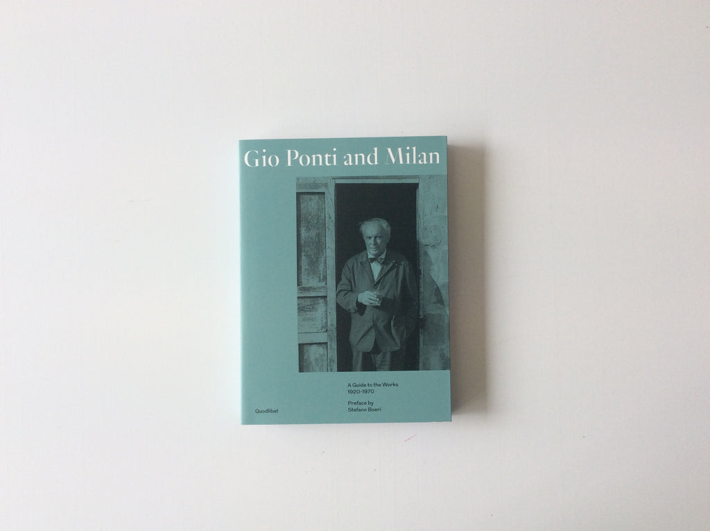 Gio Ponti and Milan: A Guide to the Works 1920-1970