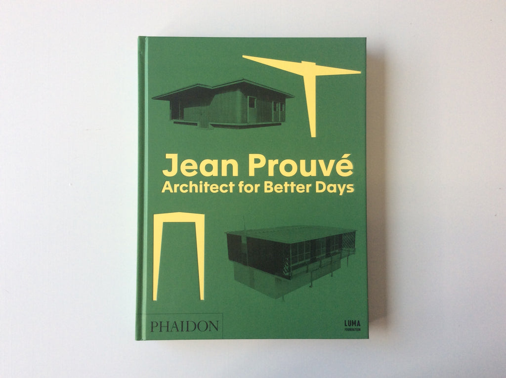 Jean Prouvé: Architect for Better Days