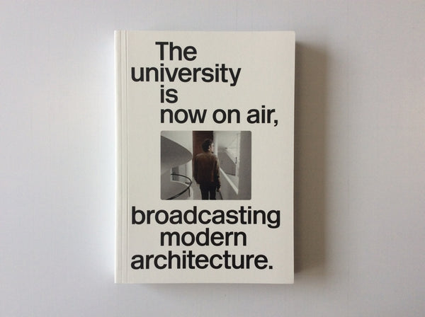The University Is Now On Air: Broadcasting Modern Architecture