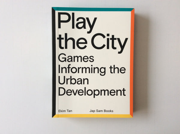 Play the City: Games Informing Urban Development