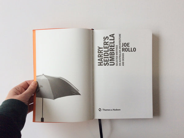 Harry Seidler's Umbrella: Selected Writings on Australian Architecture and Design