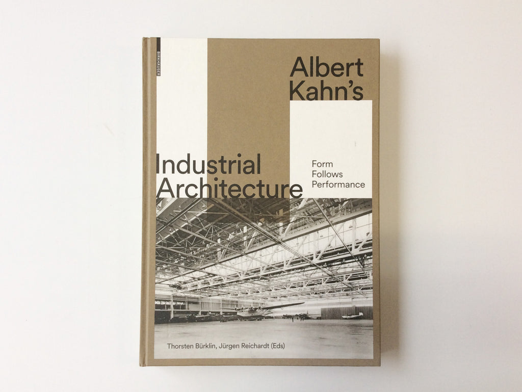 Albert Kahn's Industrial Architecture: Form Follows Performance