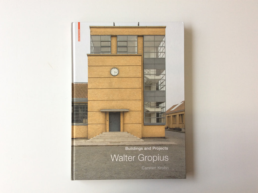 Walter Gropius: Buildings and Projects