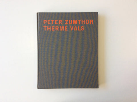Peter Zumthor – Therme Vals