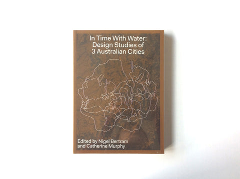 In Time With Water: Design Studies of 3 Australian Cities