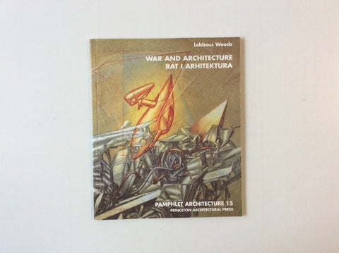 Pamphlet Architecture 15: War and Architecture