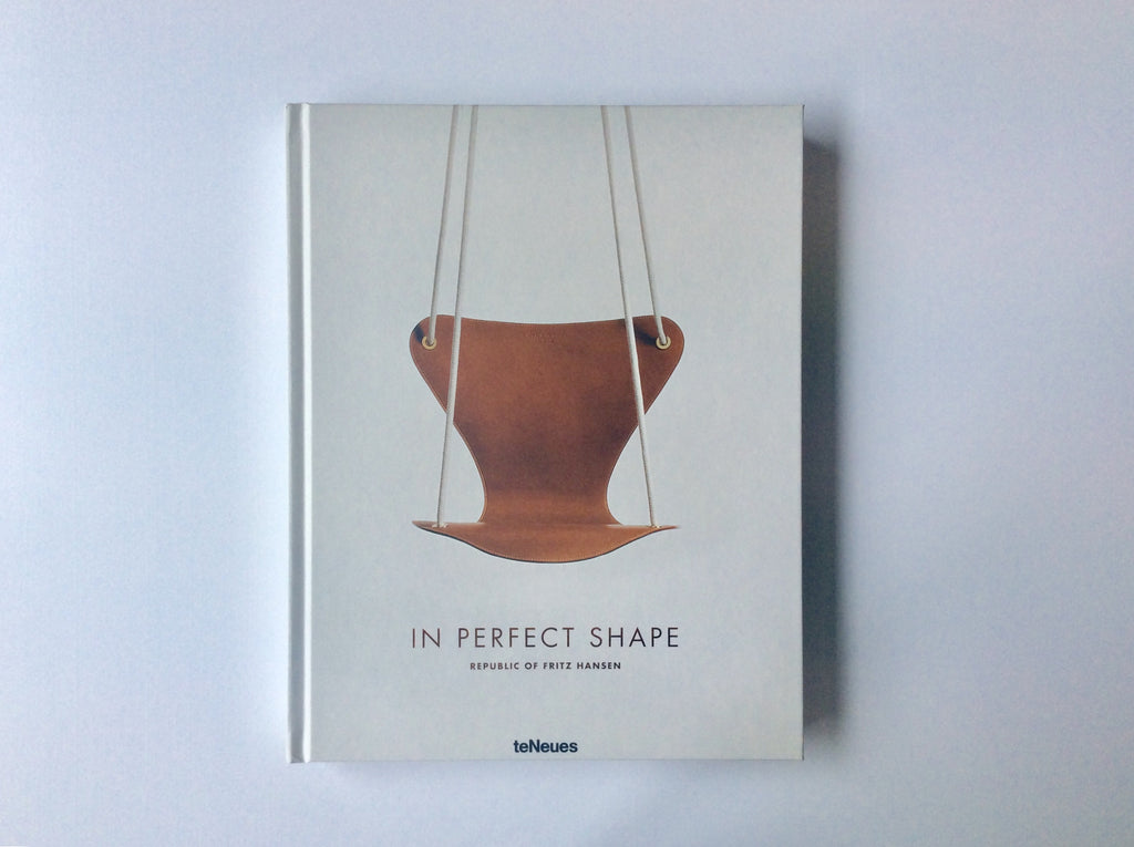 In Perfect Shape: Republic of Fritz Hansen, 9783832769154