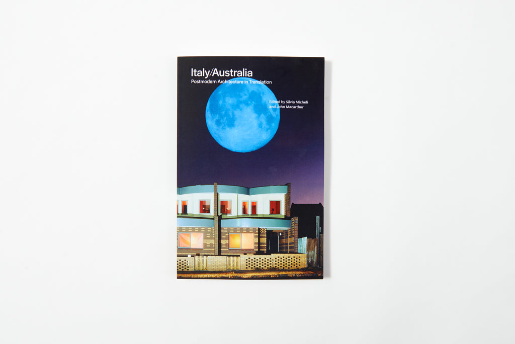Italy/Australia: Postmodern Architecture in Translation cover; 9780994396624