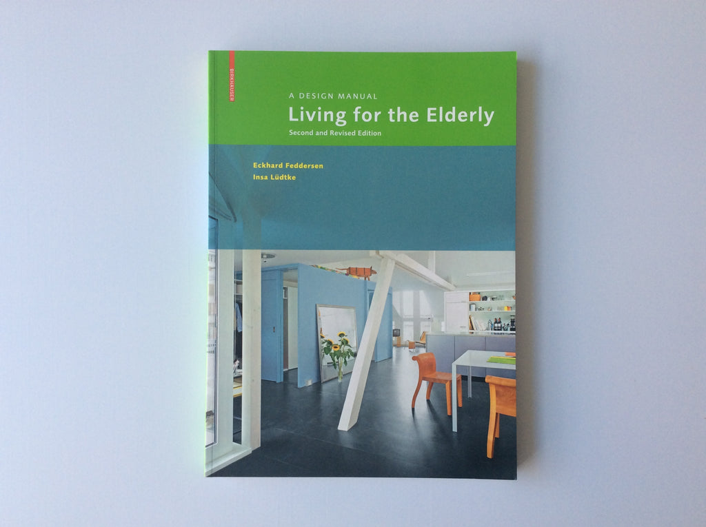 Living for the Elderly: A Design Manual (New Edition)