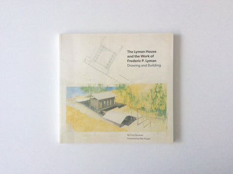 The Lyman House and the Work of Frederic P. Lyman: Drawing and Building