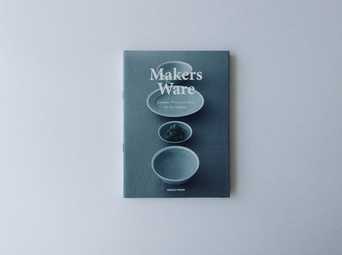 Makers Ware: Ceramic, Wood and Glass for the Tabletop, 9781584236672