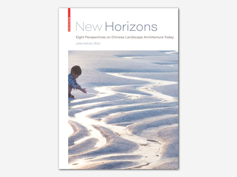 New Horizons: Eight Perspectives on Chinese Landscape Architecture