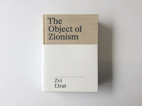 The Object of Zionism. The Architecture of Israel