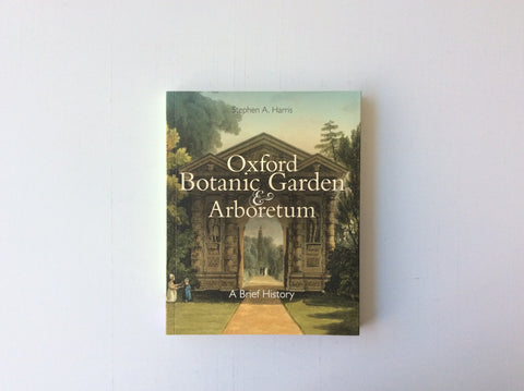 Oxford Botanic Garden and Arboretum: A Brief History