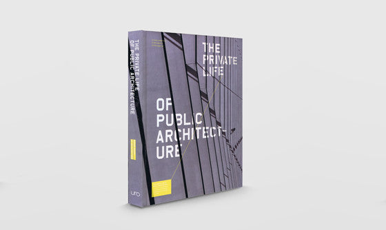 Cover of The Private Life of Public Architecture