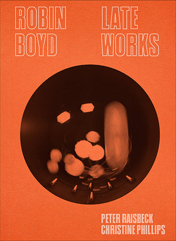 Robin Boyd: Late Works