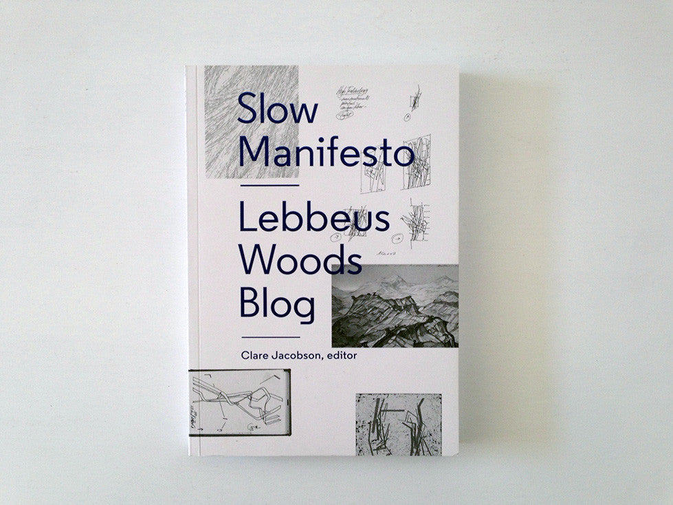 Slow Manifesto: Lebbeus Woods Blog cover