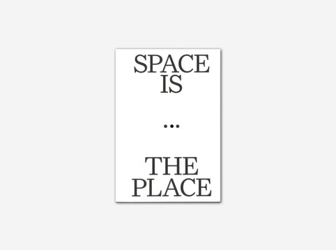 Space is the Place: Current Reflections on Art and Architecture