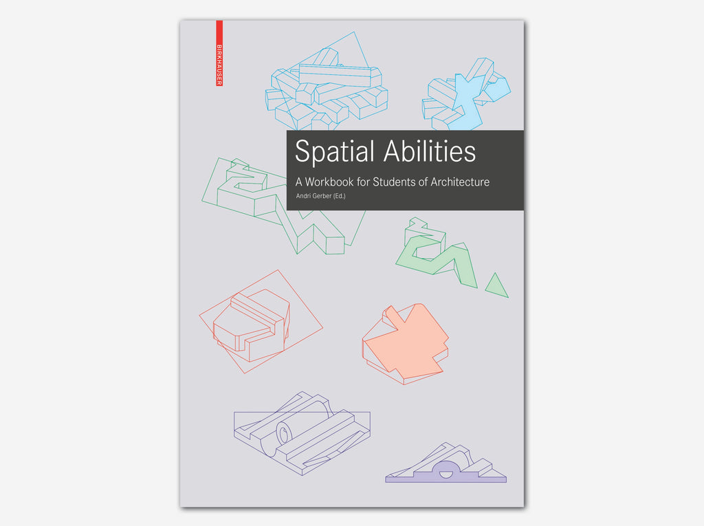 Spatial Abilities: A Workbook for Students of Architecture