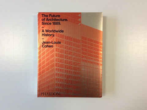 The Future of Architecture since 1889: a Worldwide History, 9780714873190