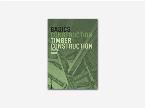Basics: Timber Construction (second edition)
