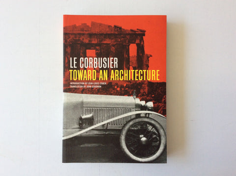 Le Corbusier: Toward an Architecture