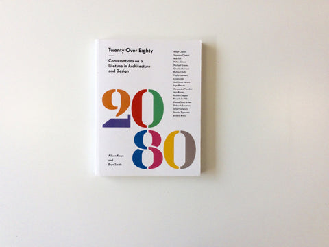Twenty Over Eighty: Conversations on a Lifetime in Architecture and Design Cover