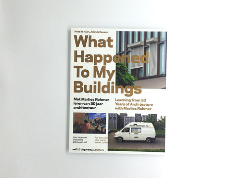 What Happened to my Buildings: Learning from 30 Years of Architecture with Marlies Rohmer