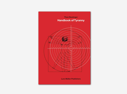 Theo Deutinger: Handbook of Tyranny