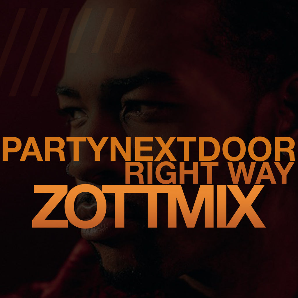 PARTYNEXTDOOR - Right Way (ZOTTMIX) Produced by Mike Zombie