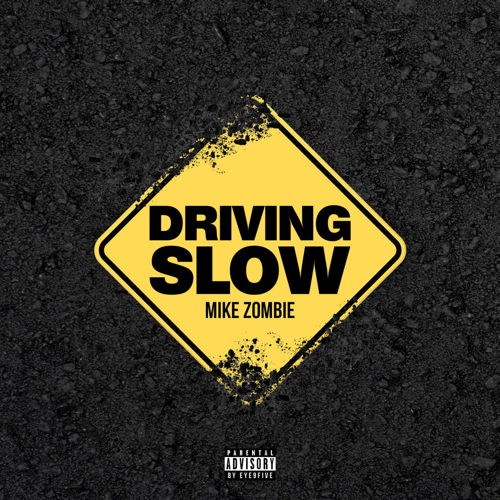 Mike Zombie - Driving Slow (Freestyle)