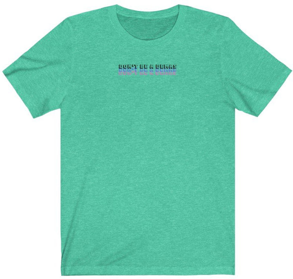 Don't Be A Demas 2 T-Shirt