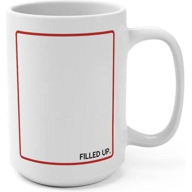 Filled Up 15oz Mug