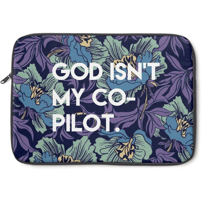 God Isn't My Co-Pilot Laptop Sleeve