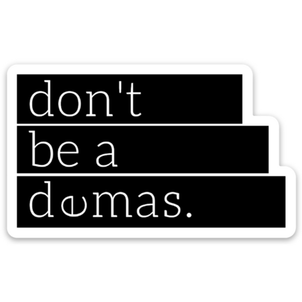 Don't Be A Demas Sticker