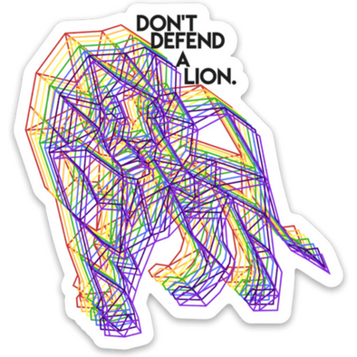 Don't Defend a Lion Sticker