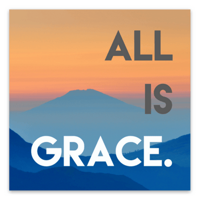 All Is Grace Sticker