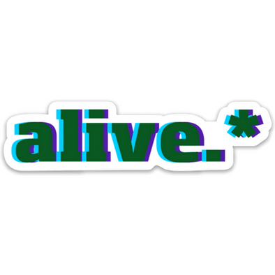 Alive.* Sticker