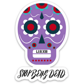 Stop Being Dead Skull Sticker