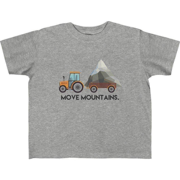 Move Mountains Toddler T-Shirt